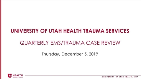 Thumbnail for entry EMS Trauma Case Review - 2019-12-05 (1)