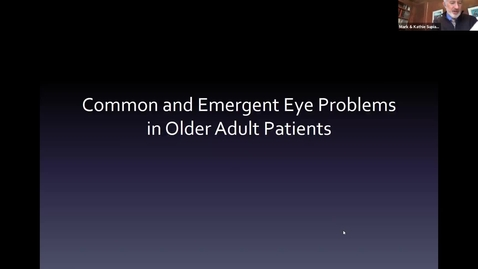 Thumbnail for entry Common & emergent eye problems in older adult patients