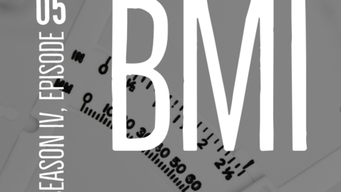 Thumbnail for entry S4E5: Invalidate BMI
