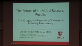 Thumbnail for entry The return of individual research results: Ethical, legal & regulatory challenges in achieving transparency
