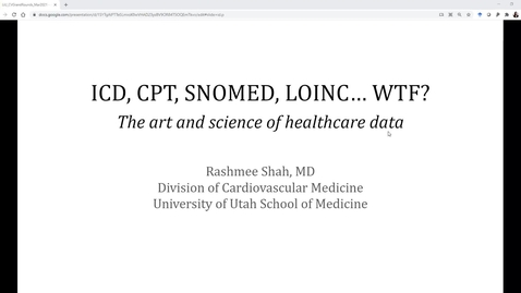 Thumbnail for entry ICD, CPT, SNOMED, LOINC...WTF? The art & science of healthcare data