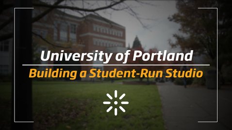 Thumbnail for entry University of Portland: Building a Student-Run Studio