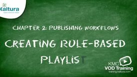 Rule-Based Playlist | Kaltura KMC Tutorial