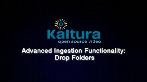 Thumbnail for entry Automate Video Ingestion with Kaltura's Drop Folders  | Video Tutorial