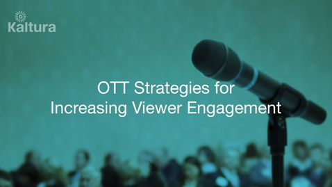Thumbnail for entry Tips for Increasing Viewer Engagement for Media