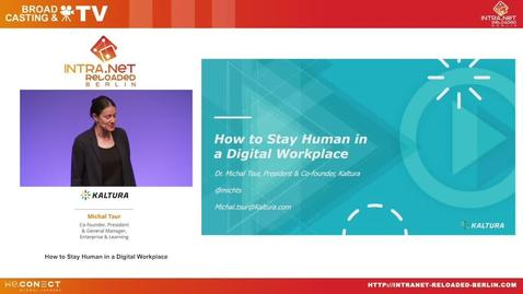 Thumbnail for entry How to stay human in the digital workplace - Michal Tsur - IntraNet Reloaded Berlin 2019