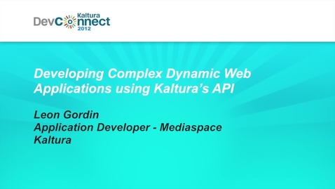 Thumbnail for entry Developing Complex Dynamic Web Applications using Kaltura's API - Case Study