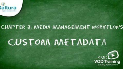Thumbnail for entry Custom Metadata | Kaltura KMC Tutorial