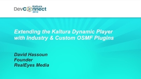 Thumbnail for entry Extending the Kaltura Dynamic Player with Industry & Custom OSMF Plugins