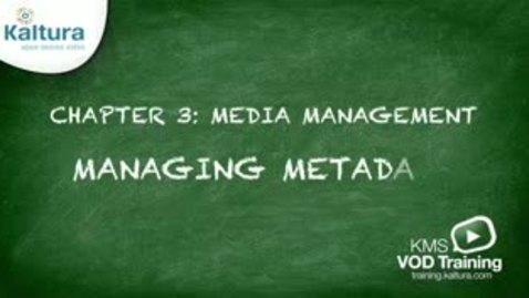 Thumbnail for entry Managing Metadata | Kaltura KMC Tutorial