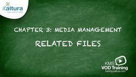 3.7 Related Files | Kaltura KMC Tutorial