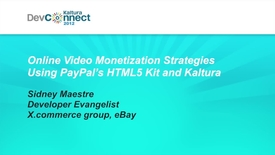 Thumbnail for entry Online Video Monetization Strategies Using PayPal's HTML5 Kit and Kaltura