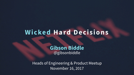 Thumbnail for entry Wicked Hard Decisions - Talk by Gibson Biddle