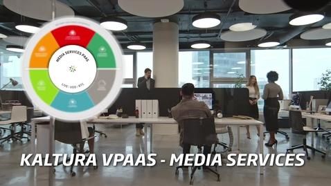 Thumbnail for entry Kaltura Media Services PaaS