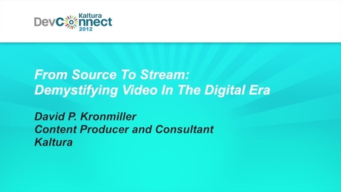 Thumbnail for entry From Source To Stream: Demystifying Video In The Digital Era