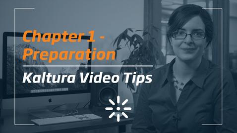 Thumbnail for entry 1_Kaltura Video Tips - Preparation