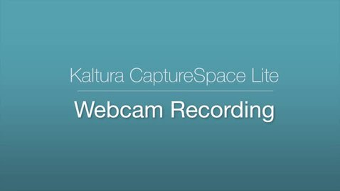 Thumbnail for entry 6. CaptureSpace Lite - Webcam Recording