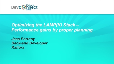 Thumbnail for entry Optimizing the LAMP(K) Stack