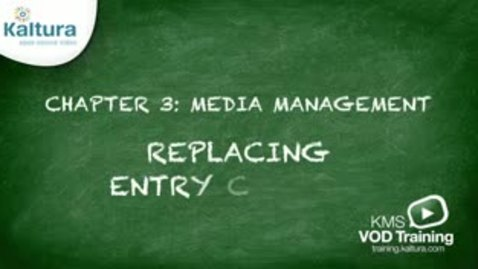 Thumbnail for entry 3.8 Replacing Entry Content | Kaltura KMC Tutorial