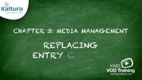 3.8 Replacing Entry Content | Kaltura KMC Tutorial