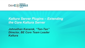 Thumbnail for entry Kaltura Server Plugins - Extending the core Kaltura Server