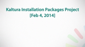 Thumbnail for entry Installing Kaltura Community Edition - Introduction to Kaltura Installation Packages Project