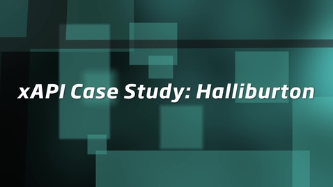 Thumbnail for entry xAPI Case Study - Halliburton