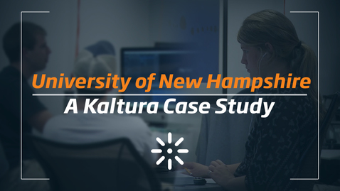 Active Learning With Video at UNH | Kaltura Case Study