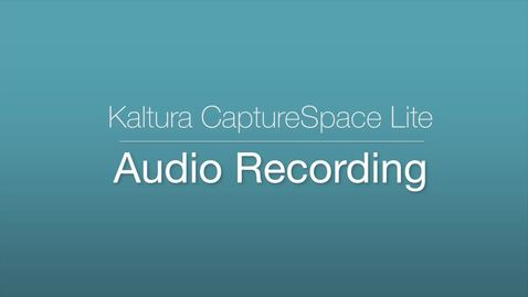 Thumbnail for entry 7. CaptureSpace Lite - Audio Recording