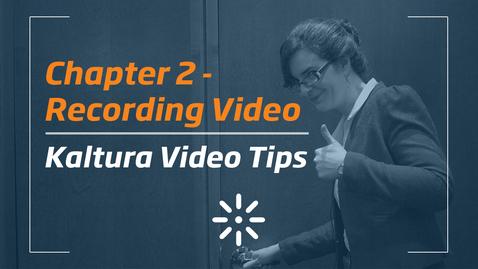 Thumbnail for entry 2_Kaltura Video Tips - Recording Video