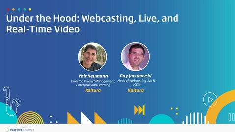 Thumbnail for entry Under the Hood- Webcasting, Live and Real Time Video
