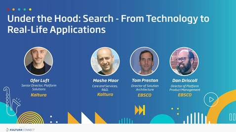 Thumbnail for entry Under the Hood- Search - From Technology to Real Life Applications