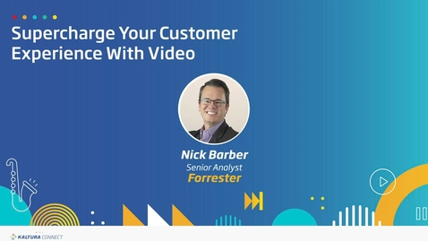 Thumbnail for entry Supercharge your Customer Experience with video