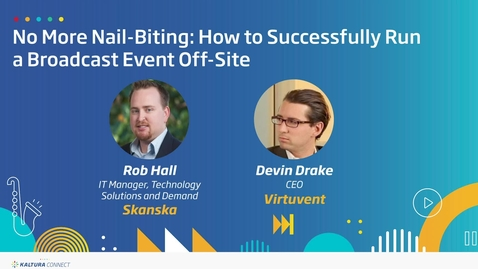 Thumbnail for entry No More Nail-Biting: How to Successfully Run a Broadcast Event Off-Site