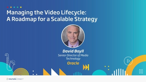 Thumbnail for entry Managing the Video Lifecycle- A Roadmap for a Scalable Strategy
