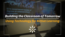 Thumbnail for entry Building the Classroom of Tomorrow: Using Technology for Active Learning