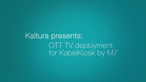 Thumbnail for entry Kaltura Powers OTT TV for KabelKiosk