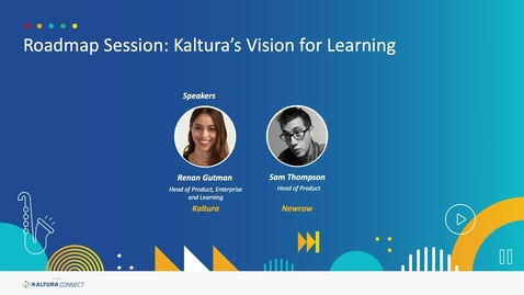 Thumbnail for entry Roadmap Session- Kaltura's Vision for Learning