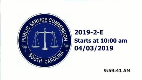 still of video titled 4/3/19 Part 1 - 2019-2-E  Public Service Commission Hearing