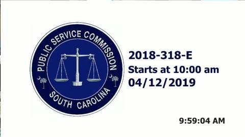 still of video titled 4/12/19 PART 1 - 2018-318-E Public Service Commission Hearing