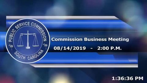 still of video titled 8/14/19 - Public Service Commission Business Meeting