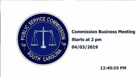 still of video titled 4/3/19 - Public Service Commission Business Meeting