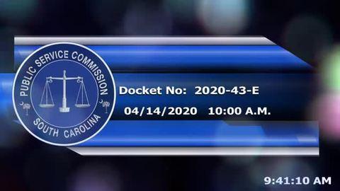 still of video titled 4/14/2020 - Docket No. 2020-43-E
