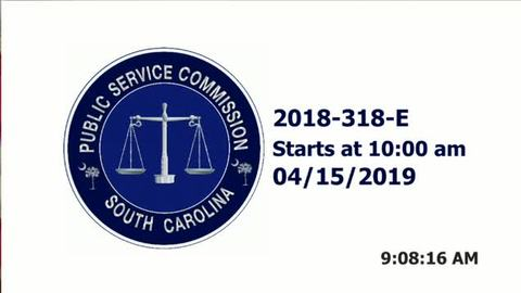 still of video titled 4/15/19 & 4/16/19 - 2018-318-E Public Service Commission Hearing