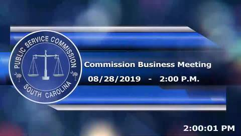 still of video titled 8/28/19 - Public Service Commission Business Meeting