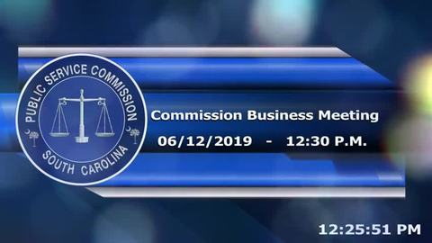 still of video titled 6/12/19 - Public Service Commission Business Meeting