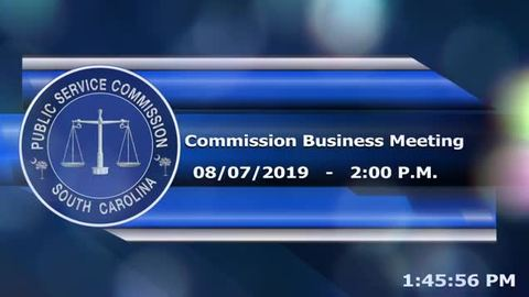 still of video titled 8/7/19 - Public Service Commission Business Meeting