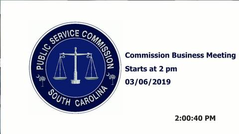 still of video titled 3/6/19 - Public Service Commission Business Meeting