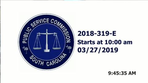 still of video titled 3/27/19 MORNING - 2018-319-E Hearing Public Service Commission