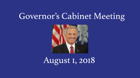 still of video titled Governor's Cabinet Meeting August 1, 2018